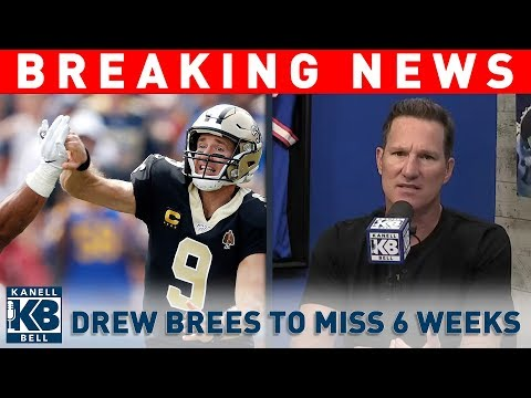 Drew Brees to Miss 6 Weeks With Thumb Injury On His Throwing Hand | Breaking News | Kanell & Bell
