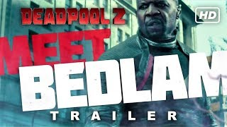 Deadpool 2 - Bedlam Joins X-Force TV Spot (NEW Meet Bedlam HD Trailer)