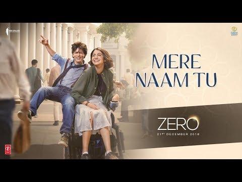 ZERO: Mere Naam Tu Song - Shah Rukh Khan, Anushka Sharma, Katrina Kaif