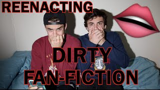 Reenacting DIRTY Fanfiction!! // Dolan Twins