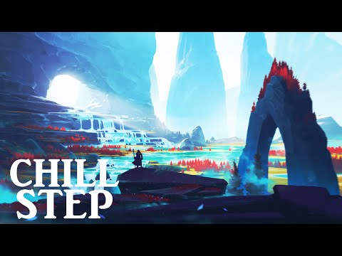 Epic Chillstep Collection 2016 [2 Hours]