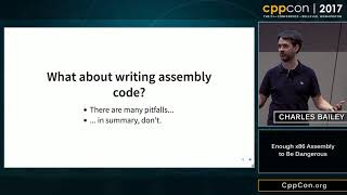 "CppCon 2017: Charles Bailey ""Enough x86 Assembly to Be Dangerous"""