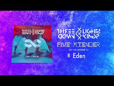 THREE LIGHTS DOWN KINGS - Eden