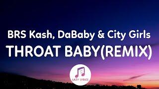 BRS Kash, DaBaby & City Girls - Throat Baby (Go Baby) Remix (Lyrics) Clean Version