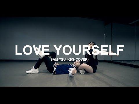 LOVE YOURSELF - SAM TSUI,KHS / CHOREOGRAPHY - SEONGCHAN HONG