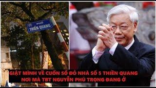 Tiết lộ về căn nhà số 5 phố Thiền Quang của Chủ tịch Nguyễn Phú Trọng, Quá bất ngờ về vị TBT này