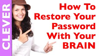 Everyday Hack #22 Lost your password Recover Password with your brain Remember Forgot Password