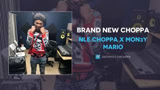"NLE Choppa x Mon3y Mario ""Brand New Choppa"" (AUDIO)"