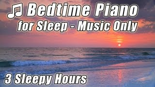 BEDTIME MUSIC Relaxing Classical PIANO for Sleep Helps Babies Relax Fall Asleep Sleeping Baby Songs