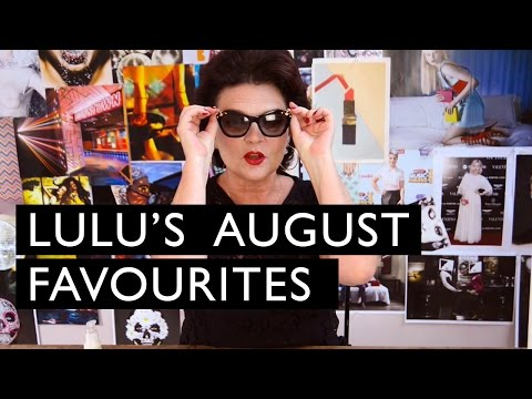 My August Favourites | LULU GUINNESS