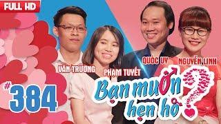 BẠN MUỐN HẸN HÒ | Tập 384 UNCUT | Văn Trường - Phạm Tuyết | Quốc Uy - Nguyễn Linh | 140518 💖