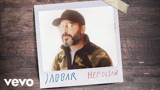Jabbar - Hep Olsan (Audio)