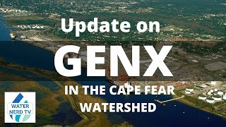 Update on GenX in Cape Fear Watershed - North Carolina