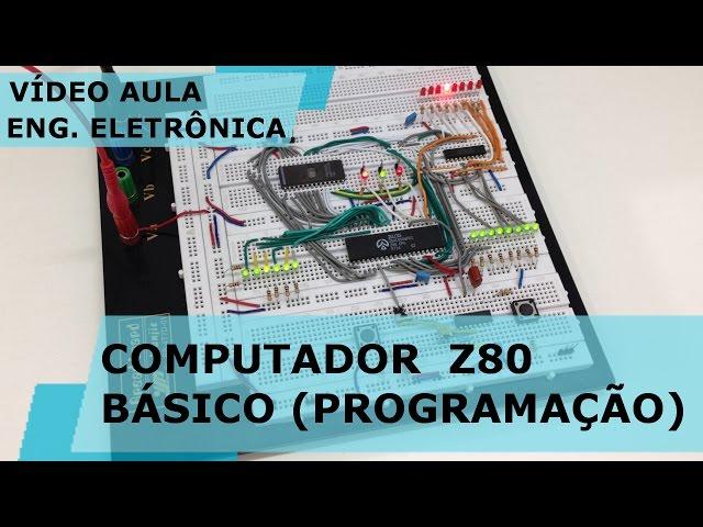 PROGRAMANDO O COMPUTADOR BÁSICO Z80 | Vídeo Aula #164