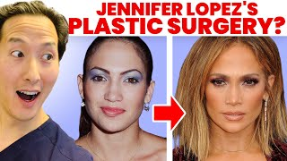 Doctor Reacts to J. Lo's (Jennifer Lopez) Plastic Surgery - What Did She Have Done? My OPINION