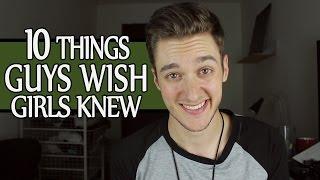 10 Things Guys Wish Girls Knew