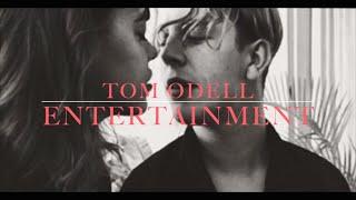 Tom Odell - Entertainment (lyrics)