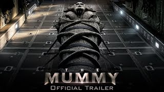 The Mummy - Official Trailer HD