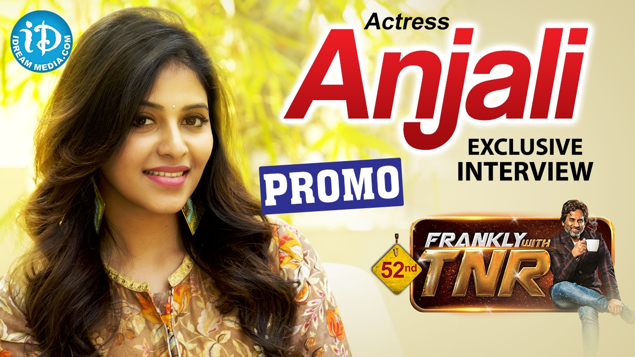 Actress Anjali Exclusive Interview –
