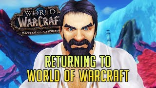 Trying WoW After a Long Break... (World of Warcraft: Battle for Azeroth 8.2)