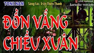 Đồn Vắng Chiều Xuân Karaoke Tone Nam – ST: Trần Thiện Thanh   Beat Chuẩn   Love Karaoke