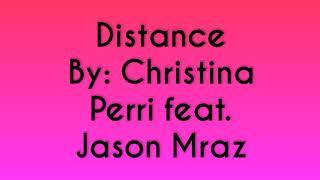 DISTANCE (LYRIC VIDEO)  BY: CHRISTINA PERRI FEAT. JASON MRAZ
