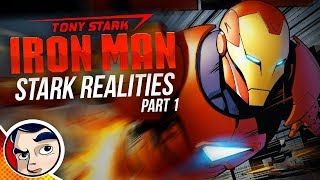 """Iron Man """"A Stark Reality...Whats Even Real?"""" 