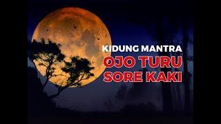 Kidung Mantra - Aja Turu Sore Kaki