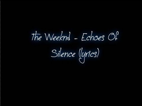 The Weeknd - Echoes Of Silence (Lyrics)