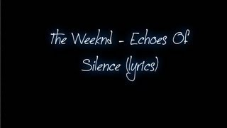 The Weeknd - Echoes Of Silence (Lyrics)