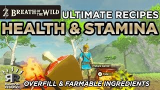 Zelda: Breath of the Wild -  Ultimate Health / Stamina Recovery Recipes  (Overfill)