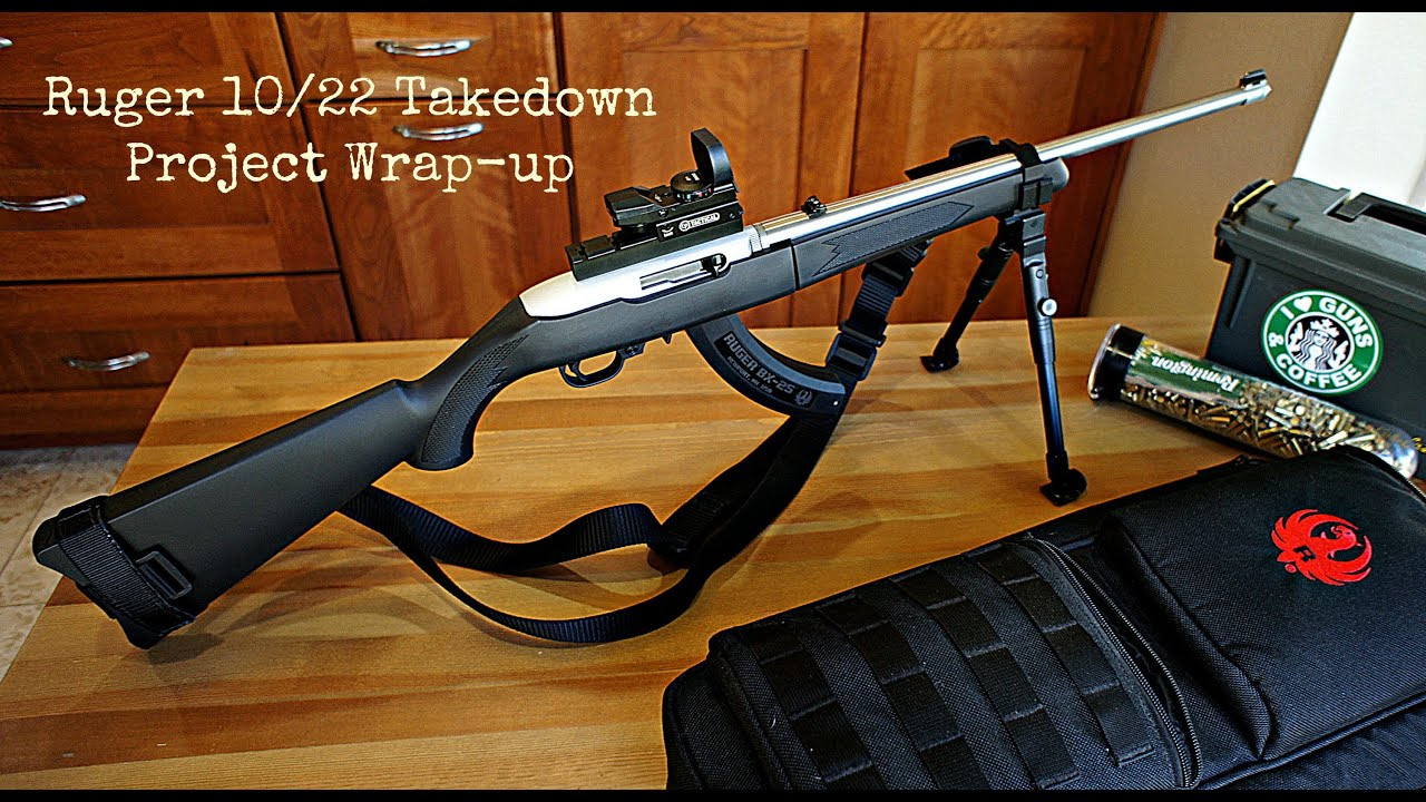 Ruger 10/22 Takedown Project - Wrap-up - YouTube
