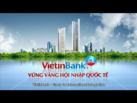 VietinBank - The largest bank of VietNam - Ngân hàng quy mô lớn nhất Việt Nam