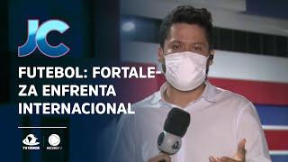 FUTEBOL: Fortaleza enfrenta Internacional, em Rio Grande do Sul
