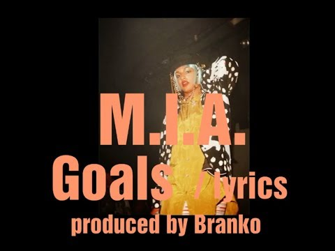 M.I.A. - Goals / lyrics