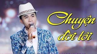 Chuyện Đời Tôi - Trường Sơn | Nhạc Vàng Bolero Hay Tê Tái MV HD