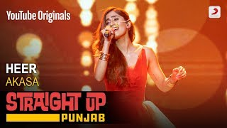 Heer – Akasa – Straight Up Punjab