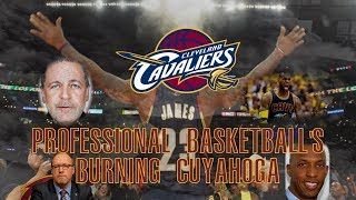 The Cleveland Cavaliers: Professional Basketball's Burning Cuyahoga