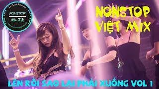 Nonstop - Việt Mix - Lên rồi sao lại phải xuống (Vol 1)