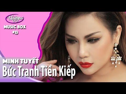 Minh Tuyết | Bức Tranh Tiền Kiếp (Cover) | Music Box #13