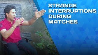 Strange interruptions during a match