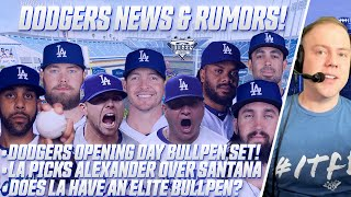 Dodgers Opening Day Bullpen Set, LA Goes with Alexander over Santana... Is LA's Bullpen Elite?
