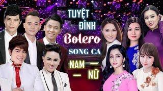 Đỉnh Cao Bolero Song Ca Nam Nữ Hay Nhất - Liên Khúc Nhạc Trữ Tình Hay Nhất 2019
