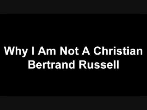 Bertrand russell why i am not a christian essay