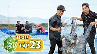 """Teaser #23   Trường Giang, Hùng Thuận """"trúng mánh"""" lớn, giăng lưới dính đầy cá tôm gỡ không kịp tay"""