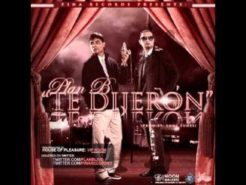 Te Dijeron - Plan B (original) (Prod. By Luny Tunes y Predikador)