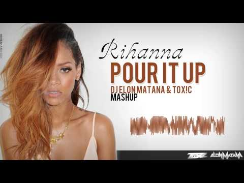 Baixar Rihanna - POUR IT UP [DJ Elon Matana & Toxic Mashup]