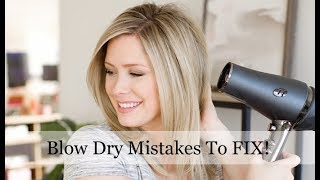 Blow Dry Mistakes You May Be Making and HOW to Fix Them!