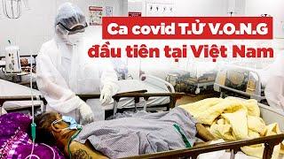 Việt Nam ghi nhận ca T.Ử V.O.NG đầu tiên liên quan COVID-19