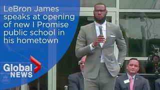 LeBron James full speech at opening of I Promise School in Akron, Ohio